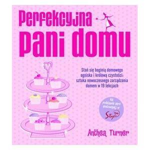 Perfekcyjna Pani Domu - Anthea Turner marki Wydawnictwo Filo - zdjęcie nr 1 - Bangla