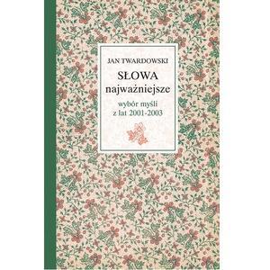 ks. Jan Twardowski, Słowa najważniejsze. Wybór myśli z lat 2001-2003 marki Wydawnictwo Święty Wojciech - zdjęcie nr 1 - Bangla