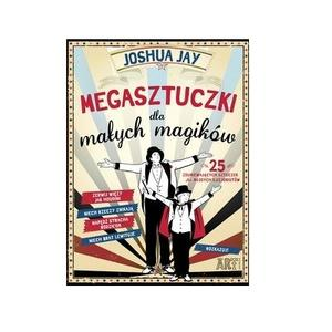 Joshua Jay, Megasztuczki dla małych magików marki Wydawnictwo Egmont - zdjęcie nr 1 - Bangla