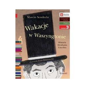Marcin Sendecki, Wakacje w Waszyngtonie. Historia Abrahama Lincolna marki Wydawnictwo Egmont - zdjęcie nr 1 - Bangla