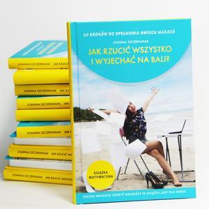 Jak rzucić wszystko i wyjechać na Bali?, 20 kroków do spełnienia swoich marzeń marki Joanna Szczepaniak - zdjęcie nr 1 - Bangla
