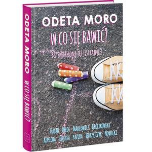 Odeta Moro, W co się bawić? Bez smartfona też jest fajnie! marki Edipresse - zdjęcie nr 1 - Bangla