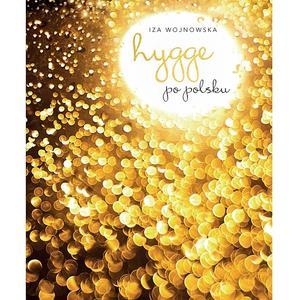 Iza Wojnowska, Hygge po polsku marki Wydawnictwo Insignis - zdjęcie nr 1 - Bangla