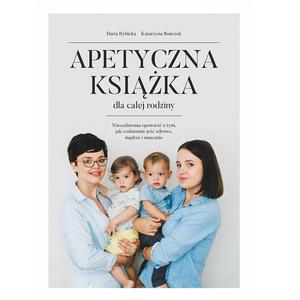 Daria Rybicka, Katarzyna Bonczek, Apetyczna książka dla całej rodziny marki Wydawnictwo Daria Rybicka - zdjęcie nr 1 - Bangla