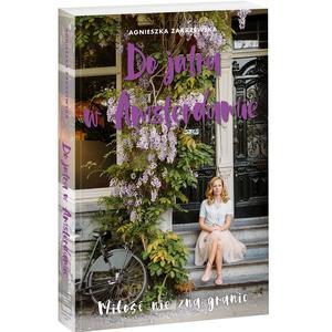 Agnieszka Zakrzewska, Do jutra w Amsterdamie marki Edipresse - zdjęcie nr 1 - Bangla