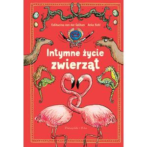 Intymne życie zwierząt, Katharina von der Gathen, Anke Kuhl marki Prószyński i S-ka - zdjęcie nr 1 - Bangla