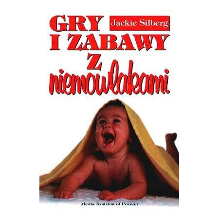 Gry i zabawy z niemowlakiem. Jackie Silberg marki Media Rodzina - zdjęcie nr 1 - Bangla