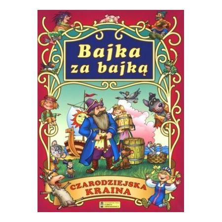 Bajka za bajką, Czarodziejska Kraina, praca zbiorowa marki Wydawnictwo Elżbieta Jarmołkiewicz - zdjęcie nr 1 - Bangla