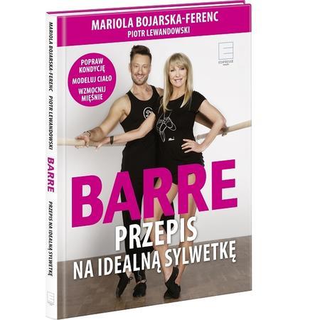 Mariola Bojarska-Ferenc, Barre. Przepis na idealną sylwetkę (książka z DVD) marki Edipresse Książki - zdjęcie nr 1 - Bangla