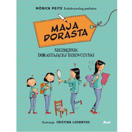 Monica Peitx, Maja dorasta. Niezbędnik dorastającej dziewczynki marki Wydawnictwo Debit - zdjęcie nr 1 - Bangla